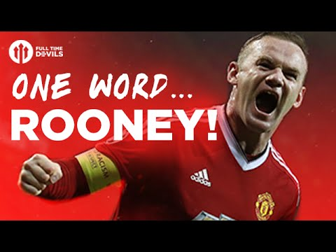 Rooney: One Word for Wayne! | Manchester United Fans