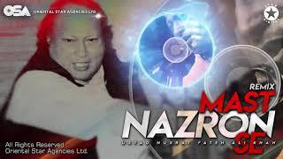Mast Nazron Se (Remix) | Nusrat Fateh Ali Khan | complete full version | OSA Worldwide