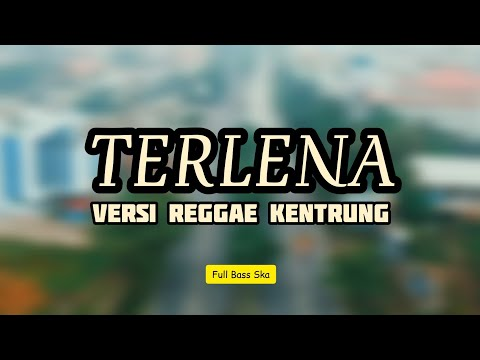 terlena---versi-reggae-kentrung---ji-ro-lu-pat-tik-tok---full-bass-mantap