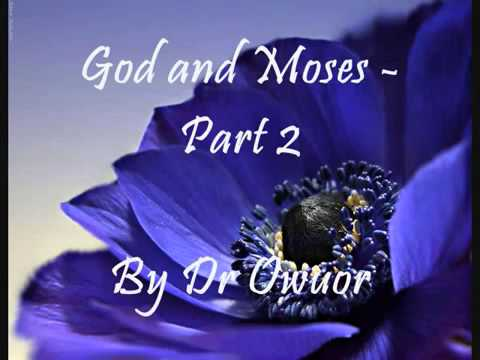 God and Moses (2) How to be Anointed, by Prophet Dr. Owuor