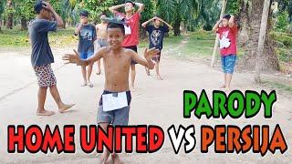 Video PARODI HOME UNITED vs PERSIJA JAKARTA download MP3, 3GP, MP4, WEBM, AVI, FLV Agustus 2019