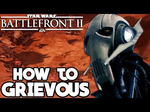 Star Wars Battlefront 2: How to Not Suck - General Grievous Hero Guide and Review!