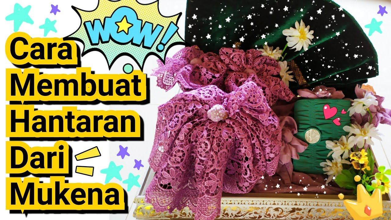 Cara Membuat Hantaran Dari Mukena Part 1 Video Download Mp4