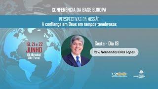 Rev. Hernandes Dias Lopes | Perspectivas da Missão: A Confiança em Deus em Tempos Tenebrosos