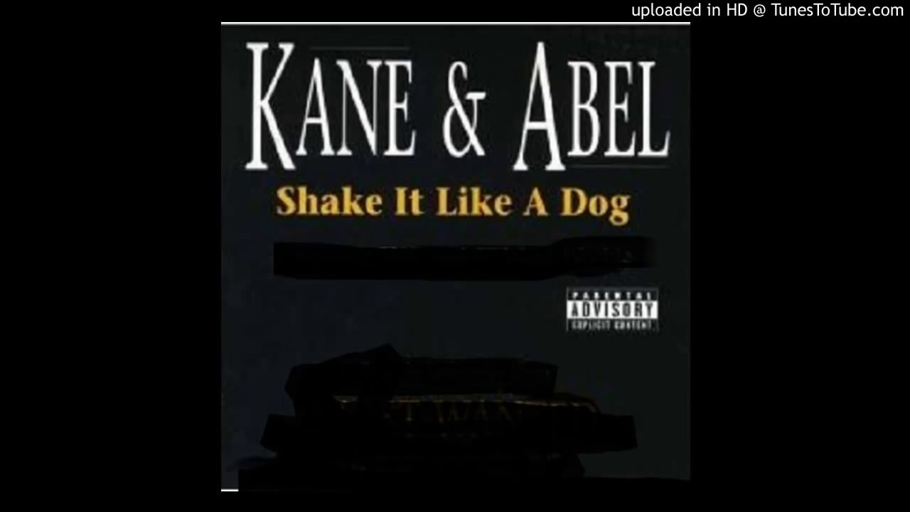 Kane And Abel Mystikal Shake It Like A Dog