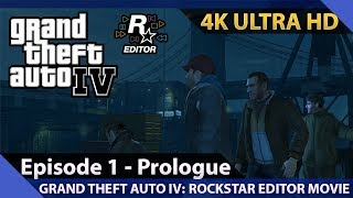 Grand Theft Auto IV: Episode 1 - Prologue - Rockstar Editor Movie / 4K Ultra HD