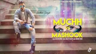 Download Hindi Video Songs - MUCHH VS MASHOOK (Full Audio) || SULTAN SINGH || Latest Punjabi Songs 2016