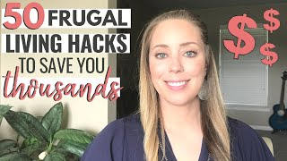 50 FRUGAL LIVING TIPS That Really Work | How we live frugally to SAVE MONEY