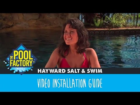 Hayward Salt & Swim - Installation Guide