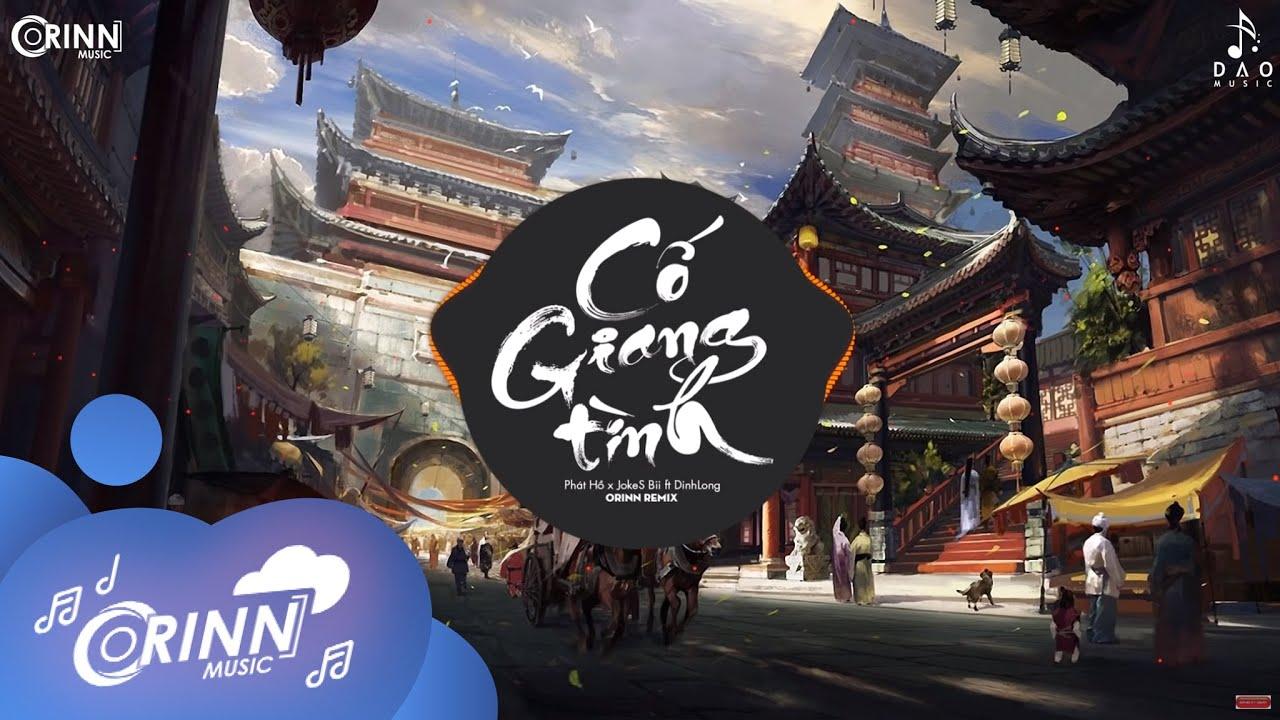 Cố Giang Tình (Orinn Remix) – Phát Hồ x JokeS Bii ft DinhLong | Nhạc Trẻ TikTok Gây Nghiện 2020