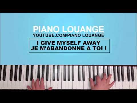 I Give Myself Away - Je me livre Totalement - PIANO LOUANGE