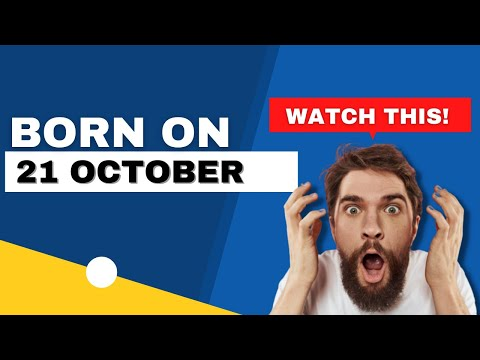 Born On The 21st Of October | Uncover The Secrets Behind Your Birthday | Happy Birthday