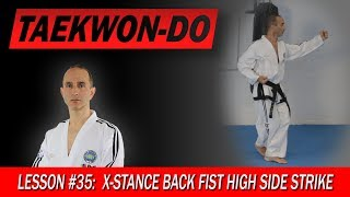 X-Stance Back Fist High Side Strike - Taekwon-Do Lesson #35