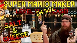 SUPER MARIO MAKER - SALT & CHEESE - DASHIE LEVELS a la OSHIKOROSU!