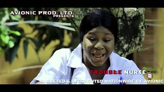 Trouble Nurse - Destiny Etico New Movie ll 2019 Latest Nigerian Nollywood Movie