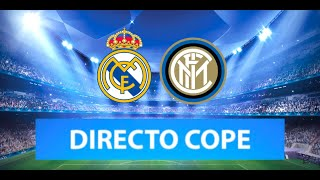 (SOLO AUDIO) Directo del Real Madrid 3-2 Inter en Tiempo de Juego COPE
