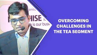 Overcoming Challenges in the Tea Segment
