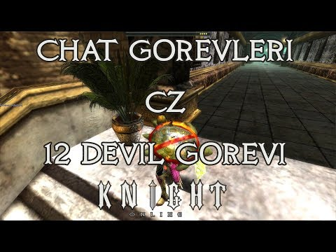 Knight Online Chat Görevleri Bölüm #2 #2018 #CZ 12 DEVIL (Ayrıntılı, Açıklamalı,Video,Güncel)
