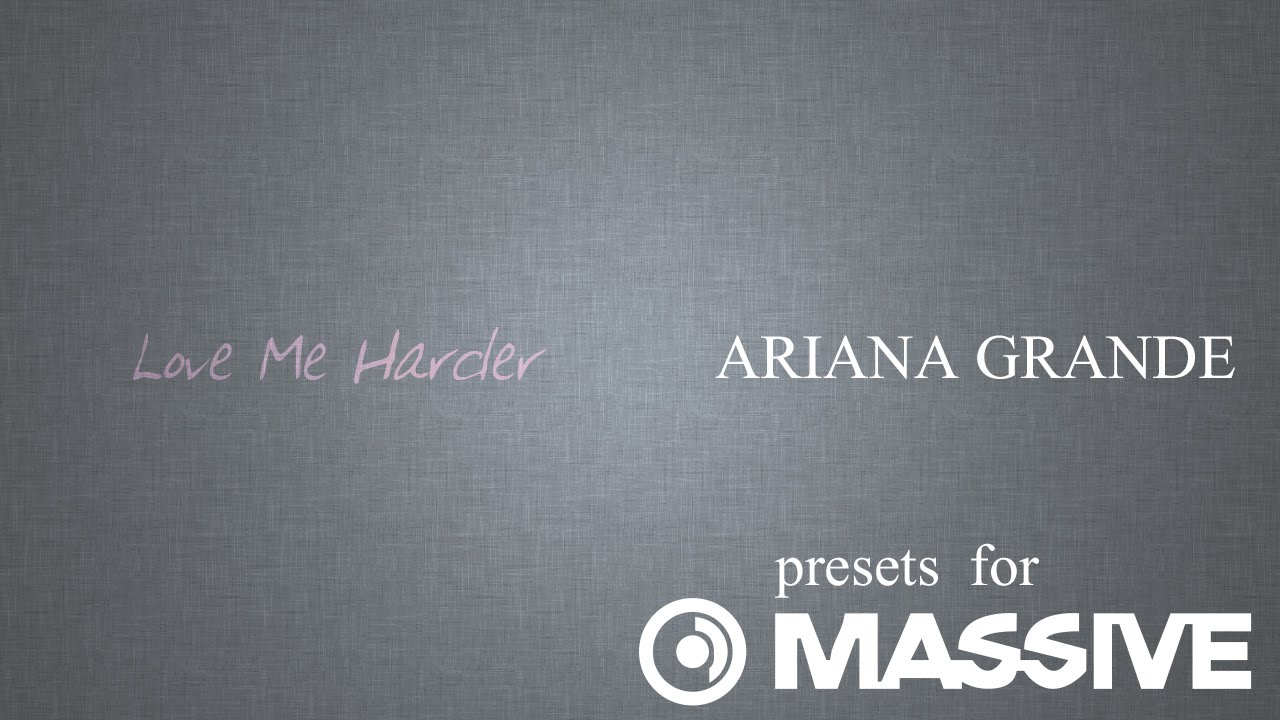 Ariana Grande ft  The Weeknd – Love Me Harder, Free Synth
