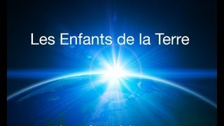 Les enfants de la Terre - Children of the Earth - Los niños de la Tierra