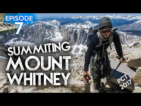 Ep. 7 - SUMMITING MT WHITNEY - Hiking from Mexico to Canada for Veteran Suicide Awareness - PCT 2017