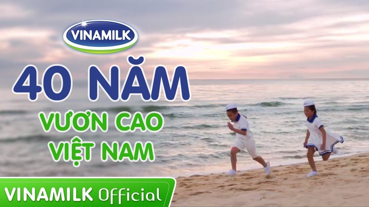 Vinamilk 40 năm – Vươn cao Việt Nam