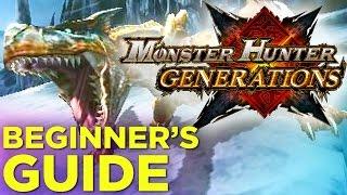 Monster Hunter Generations: COMPLETE Beginner's Guide!