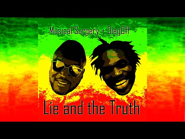 LIE AND THE TRUTH - MUSICAL SURGERY x DIEGOFF (George Floyd reggae tribute)