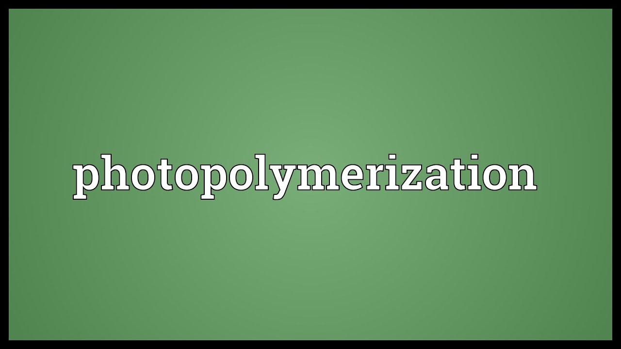 Photopolymerization Meaning