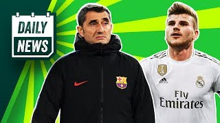 On today's daily news - valverde is out of barcelona, real madrid want timo werner, arsenal to keep lacazette in lemar swap deal, liverpool reject loan offer...