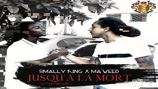Smally King x Ma Weed (MS) - Jusqu&#39a la mort clip officiel By Yardi Yard