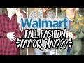 Walmart Fall Fashion Try On Haul || YAY or NAY??? Quality? Style? Price?