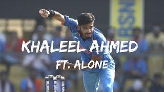 Khaleel Ahmed | Ft.  Alone | TarushCricket | 2018