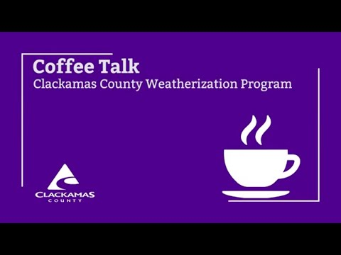 Weatherization And Energy Education In Clackamas County