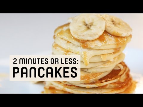2 Minutes or Less: Quick Pancakes from Scratch