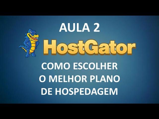 COMO ESCOLHER O MELHOR PLANO DE HOSPEDAGEM HOSTGATOR (VÍDEO 2)