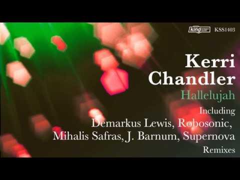 Kerri Chandler  Hallelujah Demarkus Lewis Extended Praise Mix