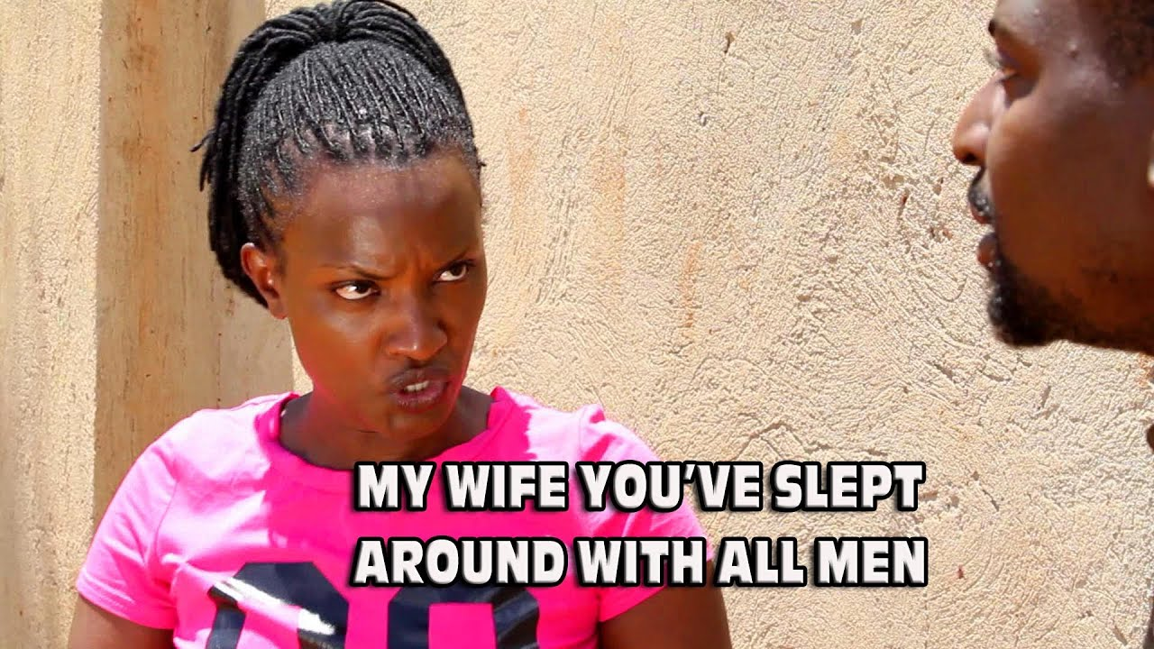 MY WIFE YOU ARE A PROSTITUTE  (Comedy made in Africa)