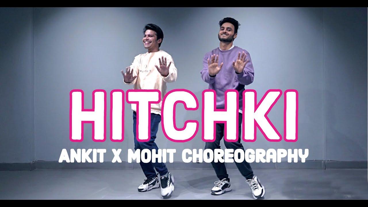 Hitchki   Sonu kakkad   Dance Choreography   Ankit x Mohit