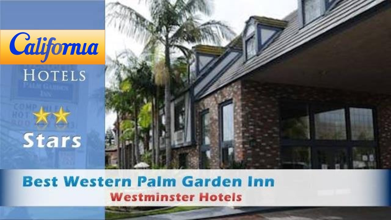 Best Western Palm Garden Inn Westminster Hotels California