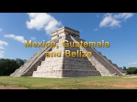 Mexico, Guatemala and Belize