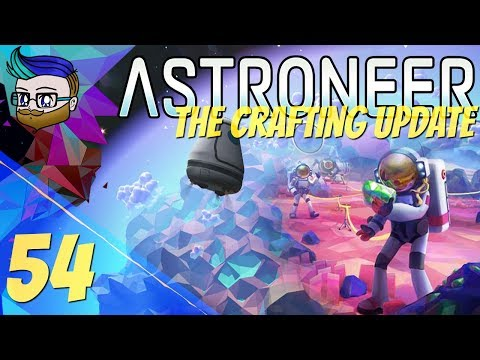 RoD: Your Head Broke My Fall! | The Crafting Update | Astroneer 0.10.2 #54