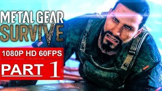 METAL GEAR SURVIVE Gameplay Walkthrough Part 1 Campaign [1080p HD 60FPS PS4 PRO] - No Commentary