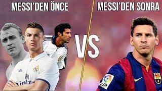 FUTBOL | Messi'den Önce vs Messi'den Sonra | TARİHİ DEĞİŞTİREN ADAM • HD