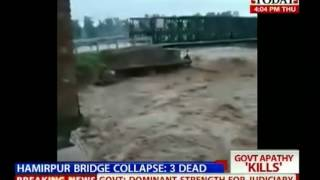 Caught on Camera: Hamirpur bridge collapse