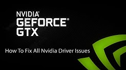 How To Fix ALL Nvidia Driver Issues (August 2018 - Still Working)