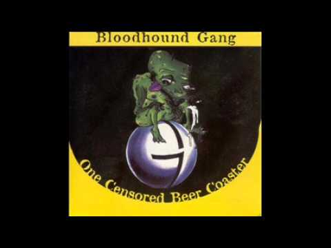 Bloodhound Gang The One Fierce Beer Coaster Hidden Track Youtube