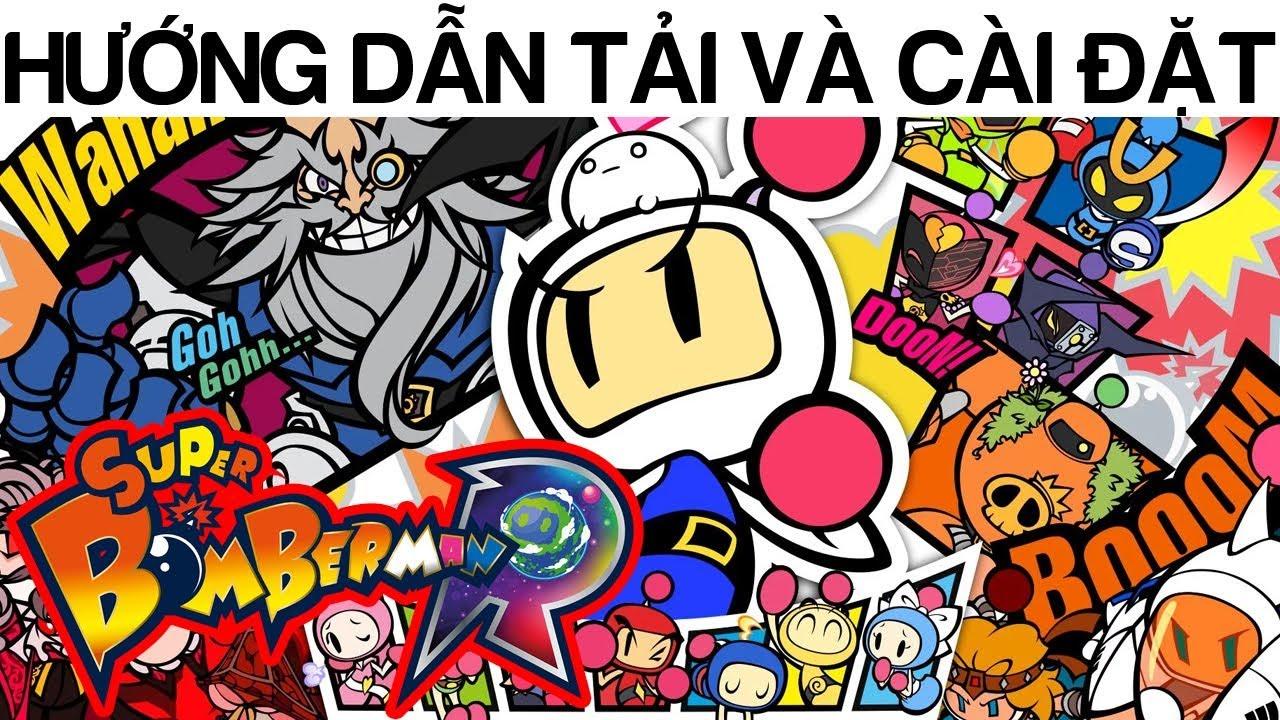 Hướng dẫn tải và cài đặt game Super Bomberman R – Game Boom huyền thoại đây rồi