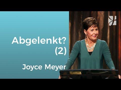 Was uns von Gott ablenkt (2) – Joyce Meyer – Gott begegnen