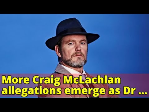More Craig McLachlan allegations emerge as Dr Blake hangs in the balance
